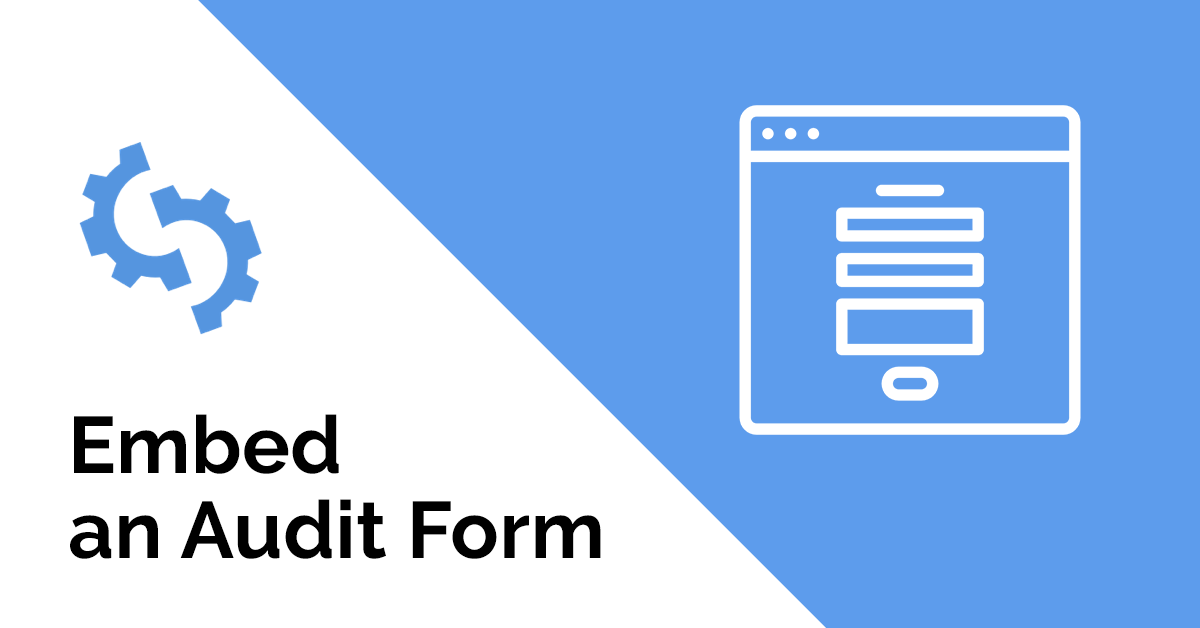 Embed audit form