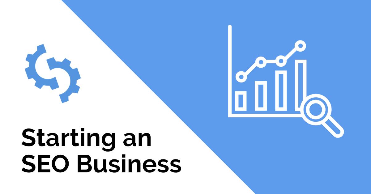 Starting An SEO Business