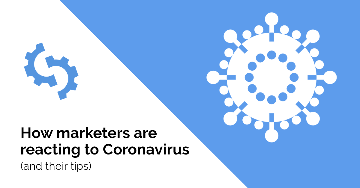 How marketers are reacting to Coronavirus
