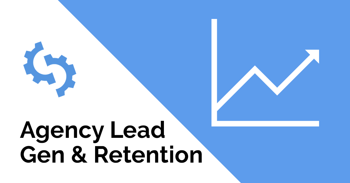 Agency Lead Gen and Retention