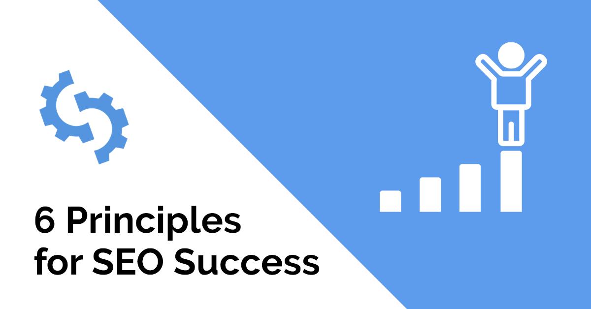 Principles for SEO Success