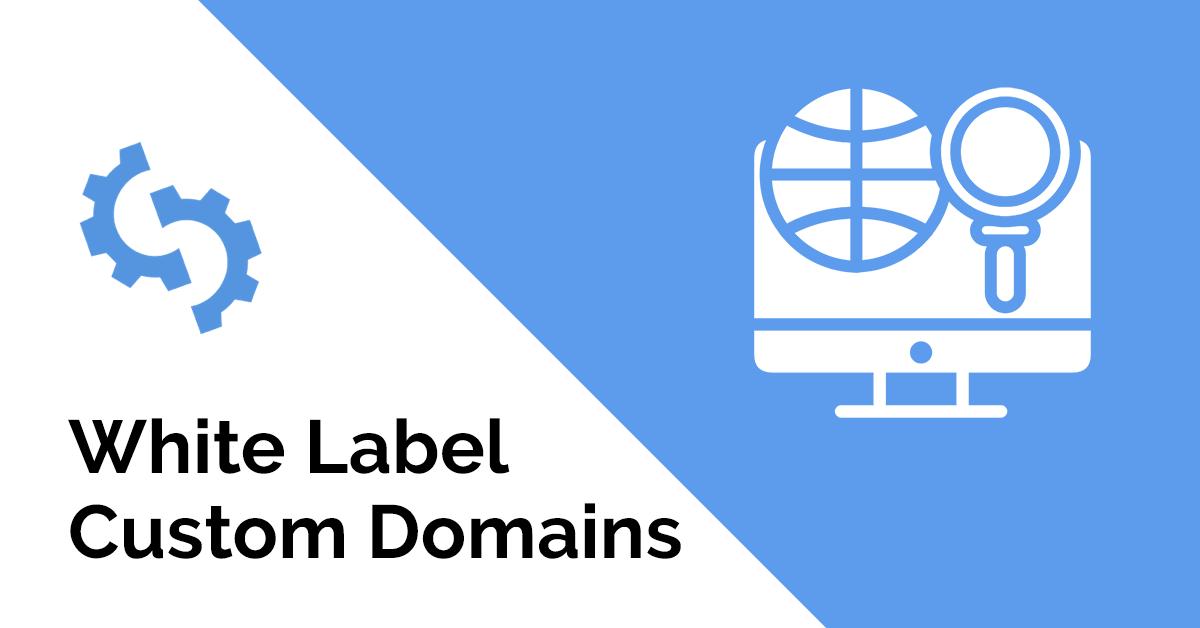White label custom domains