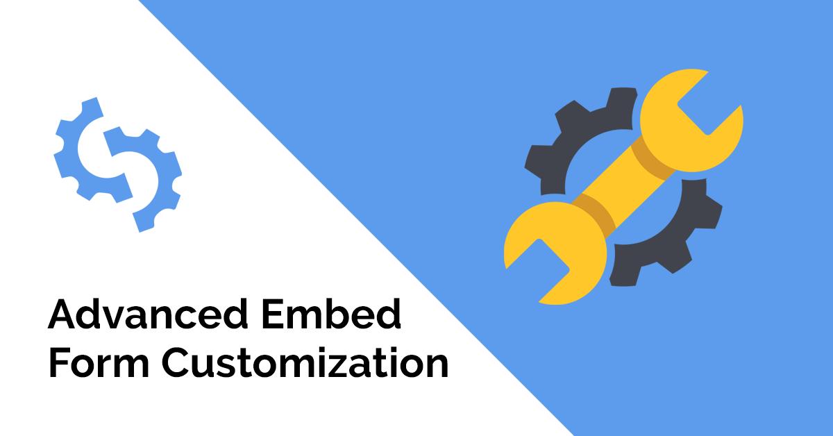 Advanced Embed Form Customization