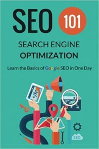 Search Engine Optimization - SEO 101: Learn the Basics of Google SEO in One Day