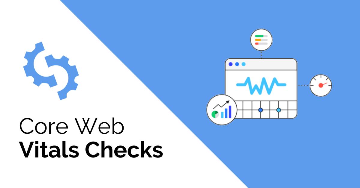 Core Web Vitals checks