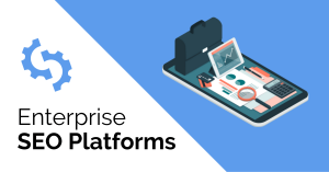 Enterprise SEO Platforms