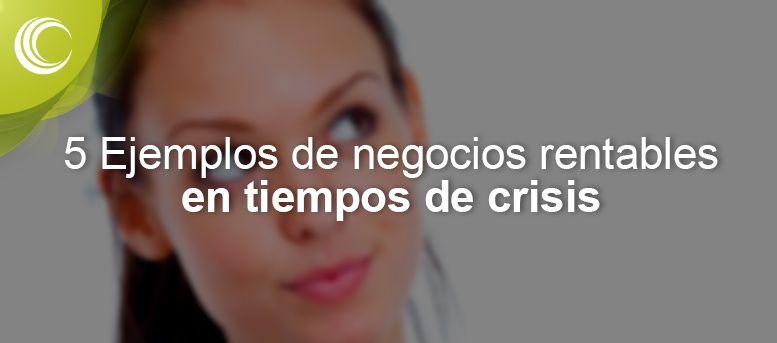5 ejemplos negocios tiempos crisis