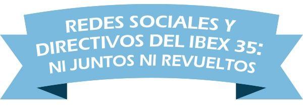 los directivos del Ibex 35 en las redes sociales