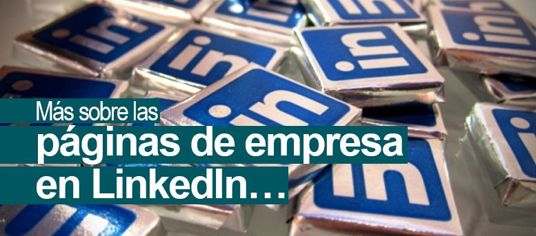 Más sobre las páginas de empresa en LinkedIn
