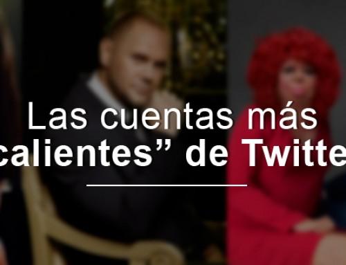 """Las cuentas más """"calientes"""" de Twitter"""