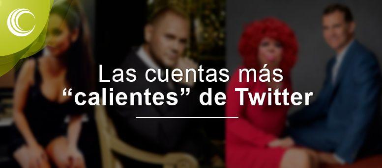 cuentas mas calientes twitter