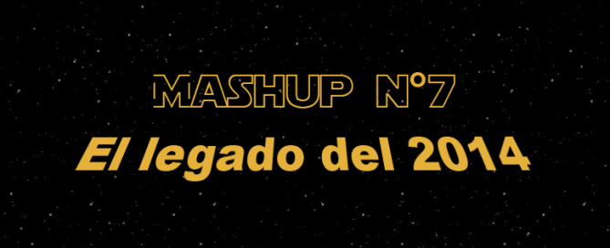 Mashup nº7 El legado del 2014