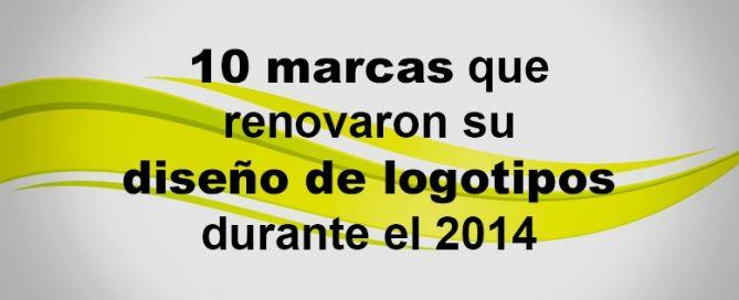10 marcas que renovaron su diseño de logotipos durante el 2014