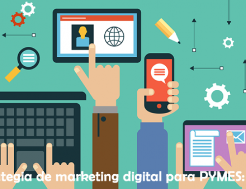 [Tutorial] Las estrategias de marketing online perfectas para pymes. Parte II: De los objetivos a la medición de resultados.