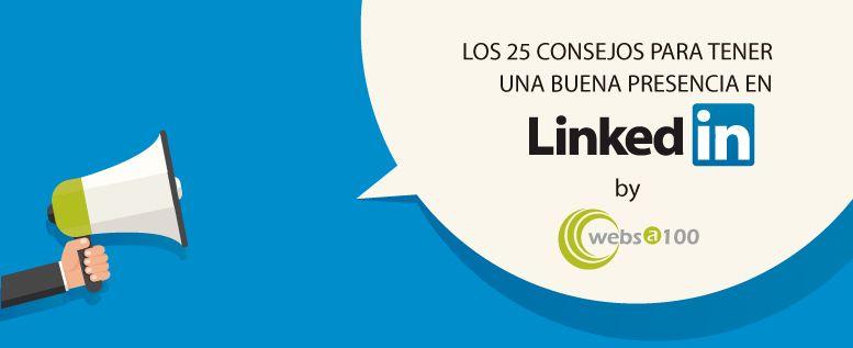 Cómo tener un perfil 10 en LinkedIn (25 consejos)