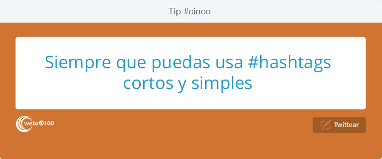 Siempre que puedas usa #hashtags cortos y simples