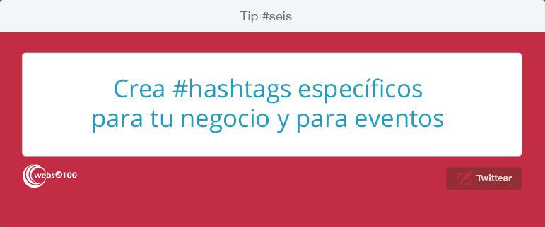 Crea #hashtags específicos para tu negocio y para eventos