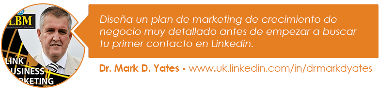 Diseña un plan de marketing de crecimiento de negocio muy detallado antes de empezar a buscar tu primer contacto en Linkedin