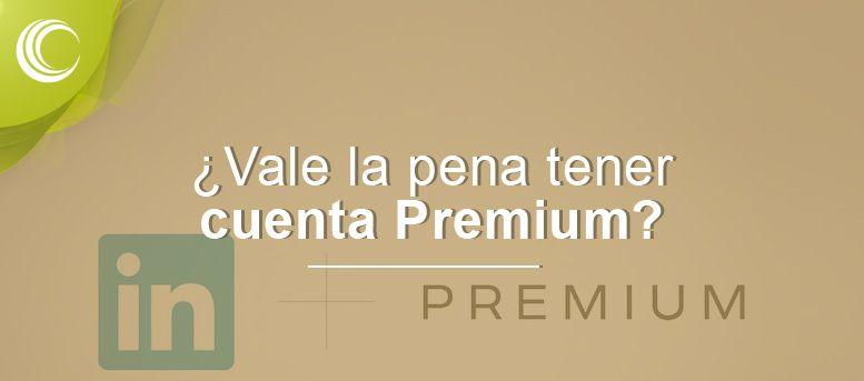 vale pena tener cuenta premium
