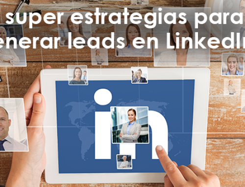3 super estrategias para generar leads en LinkedIn