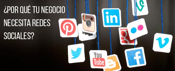 ¿Por qué tu negocio necesita redes sociales?
