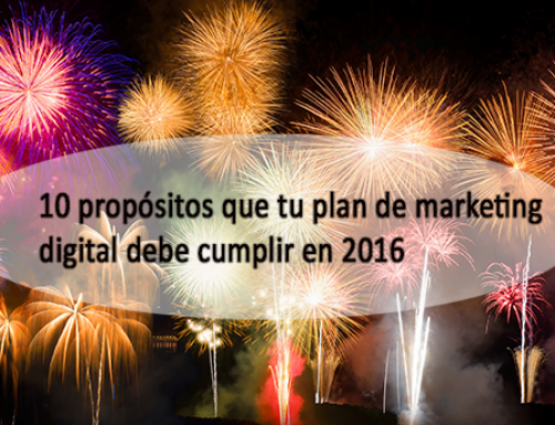 10 propósitos que tu plan de marketing digital debe cumplir en 2016