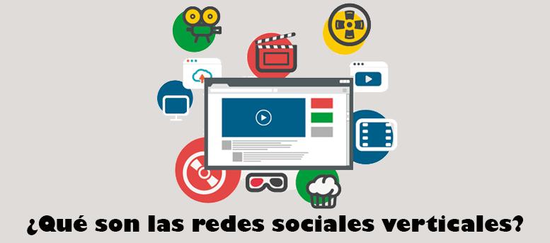 ¿Qué son las redes sociales verticales?
