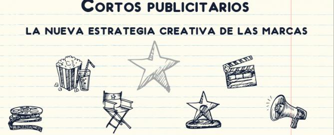 Los cortos publicitarios, una novedosa estrategia creativa
