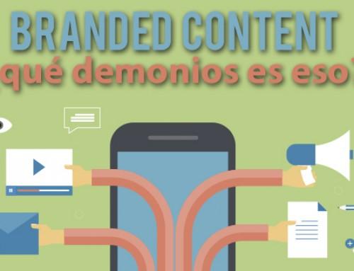 Branded Content: ¿qué demonios es eso y qué beneficios tiene?