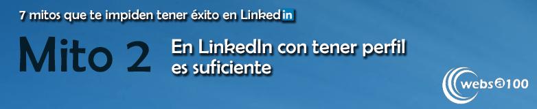 Mito 2 que te impide triunfar en LinkedIn
