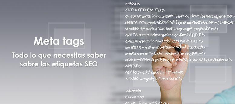 meta tags: todo lo que necesitas saber sobre ellas
