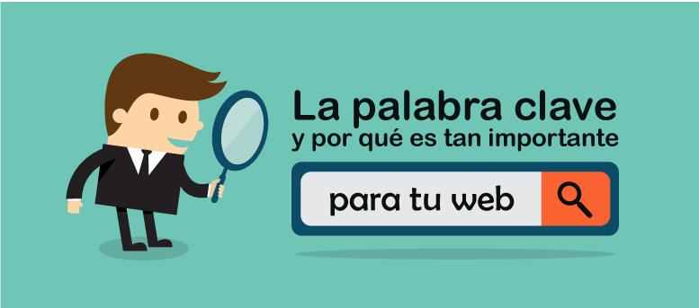 La palabra clave y por qué es tan importante para tu web