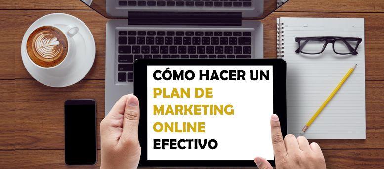 Cómo hacer un plan de marketing online efectivo