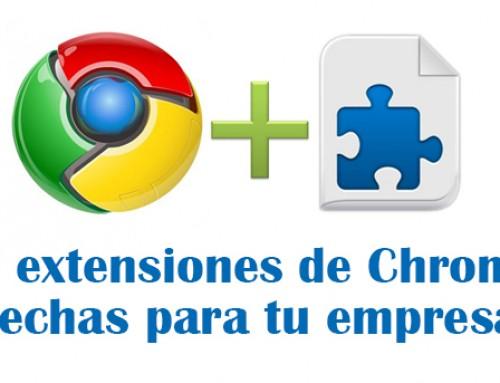 Extensiones de Google Chrome hechas para tu empresa