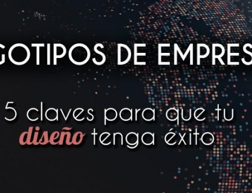 Logotipos de Empresas: 5 claves para el diseño perfecto