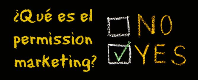 ¿Qué es el permission marketing?