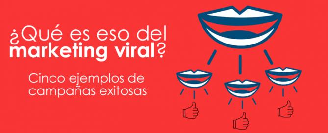 ¿Qué es eso del marketing viral?
