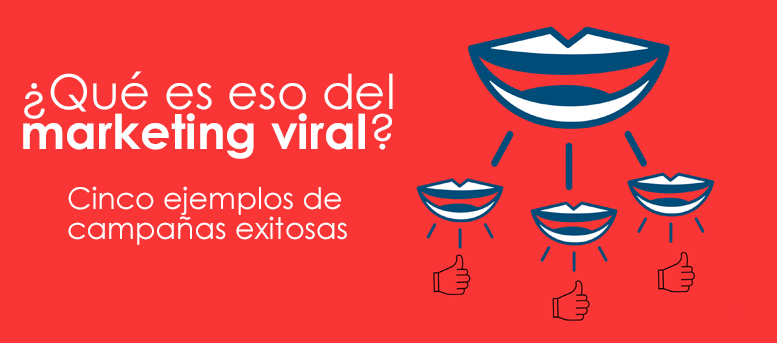 ¿Qué es eso del marketing viral?