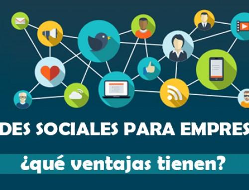 Redes sociales para empresas: ¿qué ventajas tienen?