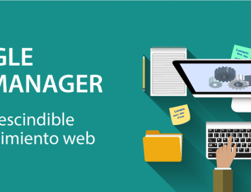 Google Tag Manager: un imprescindible del seguimiento web
