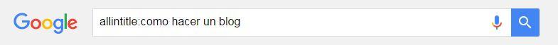 Cómo buscar en Google: allintitle
