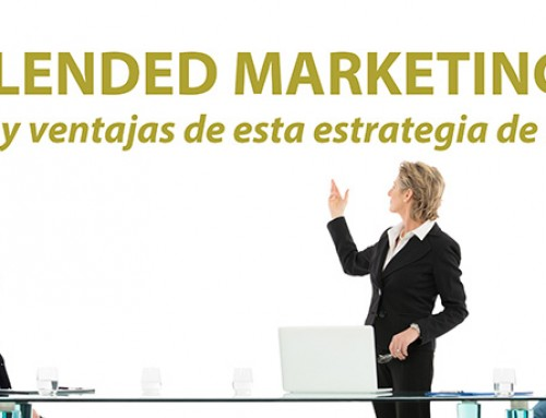 ¿Blended Marketing? Definición y ventajas de esta estrategia de marketing