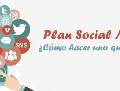 Plan Social Media: ¿Cómo hacer uno que triunfe?