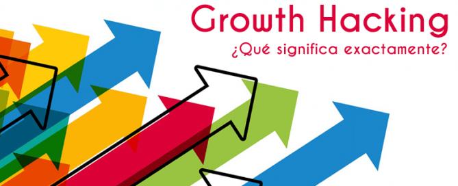 Growth Hacking: ¿qué significa exactamente?