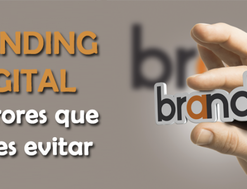 Branding digital: 10 errores que debes evitar para triunfar