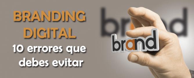 Branding digital: evita estos errores