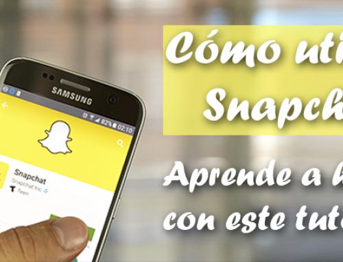 ¿Cómo utilizar Snapchat? Aprende a hacerlo con este tutorial