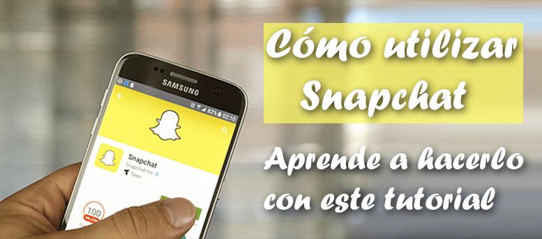 Cómo utilizar Snapchat
