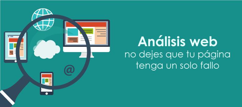 Análisis web: no dejes que tu página tenga un solo fallo