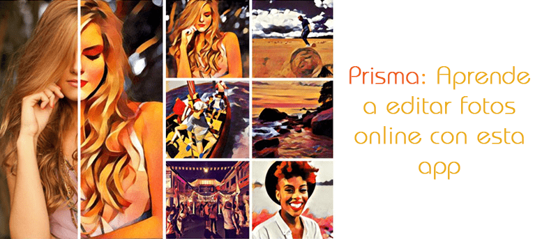 Editar fotos online: aprende a hacerlo con Prisma y sé un artista
